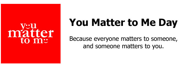 You Matter to Me Day